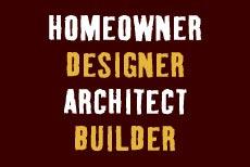 Homeowner designer architect builder